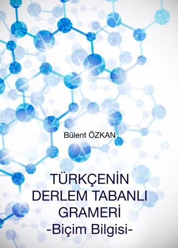Türkçenin Derlem Tabanlı Grameri -Biçim Bilgisi-